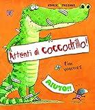 Scarica Libro Attenti al coccodrillo Ediz illustrata (PDF,EPUB,MOBI) Online Italiano Gratis