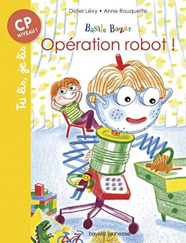 Basile Bazar : Opération robot !