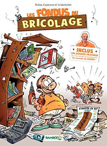 Les fondus du bricolage: tome 1 (nouvelle édition) (French Edition)