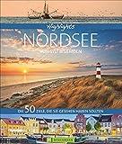 Bildband Nordsee Von Sylt bis Emden alle Ziele, die Sie gesehen haben sollten: Die schönsten Reiseziele an der deutschen Nordsee, alle Inseln und ... Helgoland und Ostfriesland (Highlights)