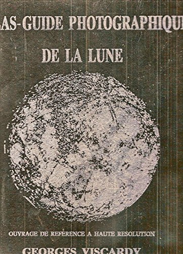 Atlas-guide photographique de la lune par Viscardy
