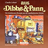 Aus Dibbe & Pann / Mini-Ausgabe: Die hundert beliebtesten Rezepte aus der saarländischen Küche (Kleine Saarland Reihe)