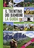 Il Trentino dei bambini. La guida