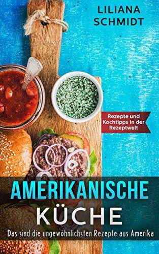 Amerikanische Küche: Das sind die ungewöhnlichsten Rezepte aus ...