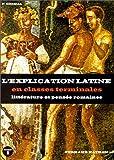 Image de Latin, terminale A, B, C, D. L'explication latine en terminale, textes philosophiques