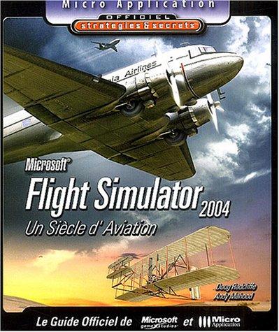 Flight Simulator 2004 : Un siècle d'aviation par Doug Radcliffe