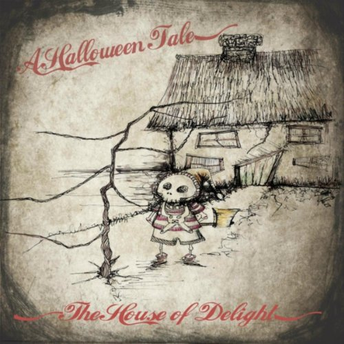 The House of Delight (A Halloween Tale)