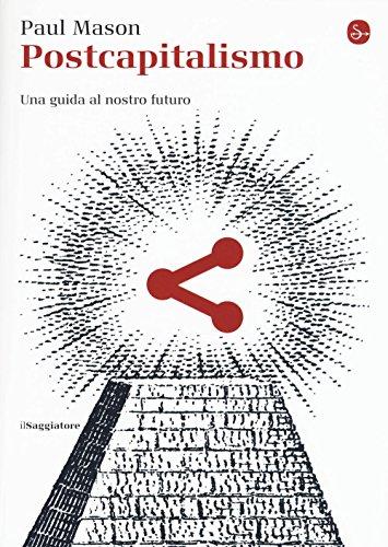 Postcapitalismo. Una guida al nostro futuro