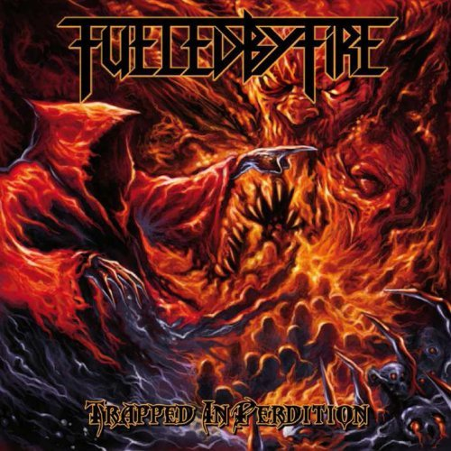 Trapped In Perdition by Fueled By Fire (2013-08-06)