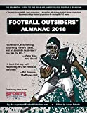 Football Outsiders Almanac 2018: The Essential Guide to the 2018 NFL and College Football Seasons