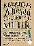 Kreatives Lettering und mehr: Inspirierende Tipps, Techniken und Ideen, um mit der eigenen Handschrift wunderschöne Kunstwerke zu schaffen (mvg kreativ)