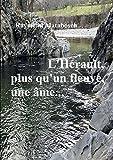 L'Hérault. . . Plus qu'un fleuve, une âme (LLB.PRATIQUE)