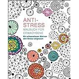 Malbuch für Erwachsene: Anti-Stress: Mit schwerelosen Motiven den Stress vergessen