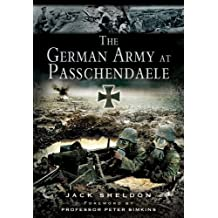 The German Army at Passchendaele by Jack Sheldon (2014-03-19)