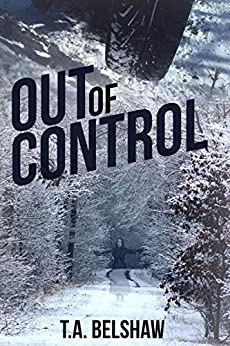 Out Of Control by [Belshaw, T.A.]