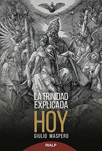 La Trinidad explicada hoy (Biblioteca de la fe explicada hoy) por Giulio Maspero