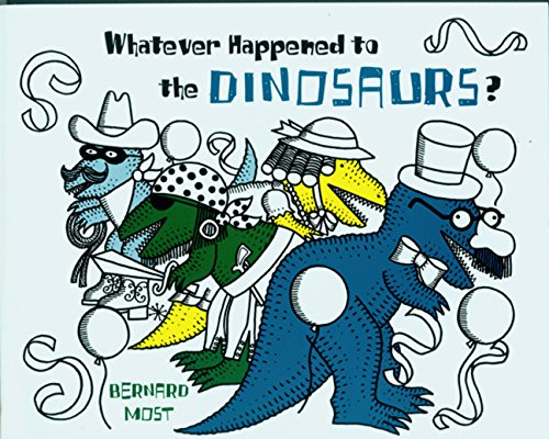 Whatever Happened to the Dinosaurs? (Voyager/Hbj Book)