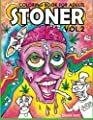 Stoner Coloring Book for Adults Volume 2: A coloring book for cannabis supporters (Stoner Coloring Books)