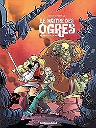 Le Maître des Ogres - tome 3 - Antre des pouvoirs (L')