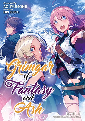 Grimgar of Fantasy and Ash: Volume 6