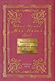 What Would Mrs. Astor Do?: The Essential Guide to the Manners and Mores of the Gilded Age