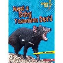 Meet a Baby Tasmanian Devil (Lightning Bolt Books Baby Australian Animals)