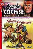 Apache Cochise 11 - Western: Sturm der Gewalt