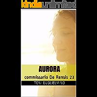 AURORA: commissario De Rensis 23 (IL COMMISSARIO TONI DE RENSIS)