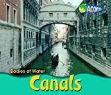 Canals (Bodies of Water) by Cassie Mayer (2008-04-10)
