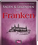 Sagen und Legenden aus Franken - Horst-Dieter Radke