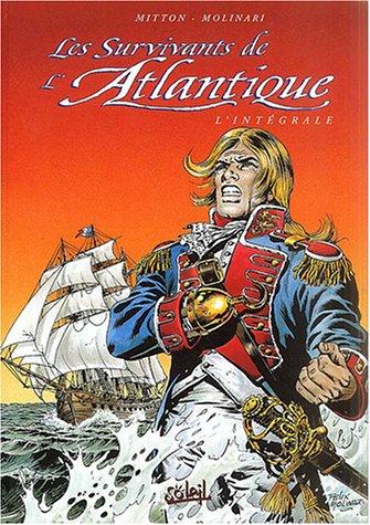 Les survivants de l'Atlantique, L'intégrale : Tome 7, Louisiane... l'enfer au paradis. Tome 8, Un océan de larmes et de sang. Tome 9, Dernier naufrage par Mitton, Molinari
