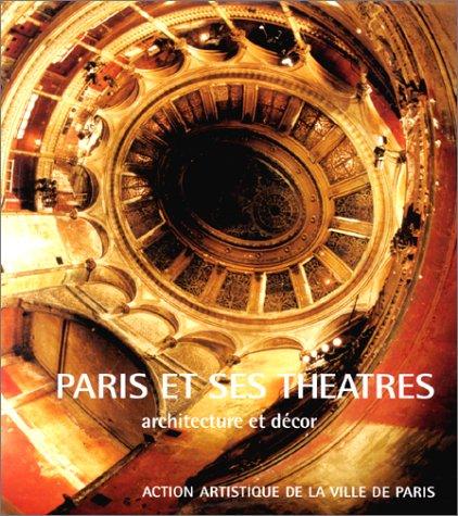 Paris et ses Théâtres, Architecture et Décor