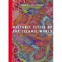 Historic Cities of the Islamic World (Ei Reference Guides)