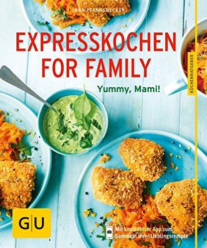 Expresskochen for Family: Schmeckt gut, Mami! (GU KüchenRatgeber) (Tomaten Können)