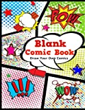 Blank Comic Book: Draw Your Own Comics. Variety of Templates, 4-6 panel layouts,120 pages,  8.5 x 11 inches. Great Blank Comic Journal for Kids.: Volume 1