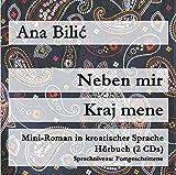 Neben mir / Kraj mene (Hörbuch 2 CDs) - Mini Roman in kroatischer Sprache