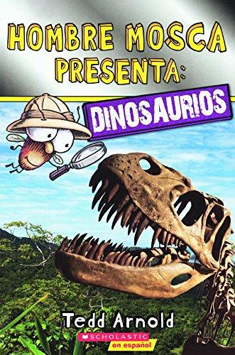 Dinosaurios/Dinosaurs (Hombre Mosca Presenta/Fly Guy Presents) por Tedd Arnold