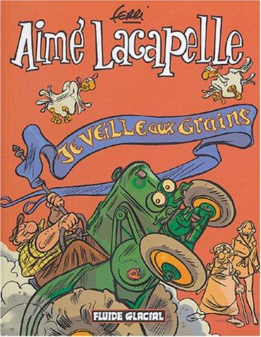 Aime Lacapelle, tome 1 (nouvelle présentation)