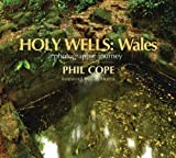 Holy Wells: Wales: A Photographic Journey by Phil Cope (2009-04-01)