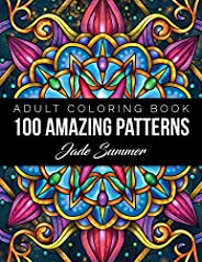 100 Amazing Patterns: An Adult Coloring Book with Fun, Easy, and Relaxing Coloring Pages