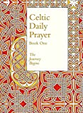 Celtic Daily Prayer: Book One: Book 1: The Journey Begins (Northumbria Community)