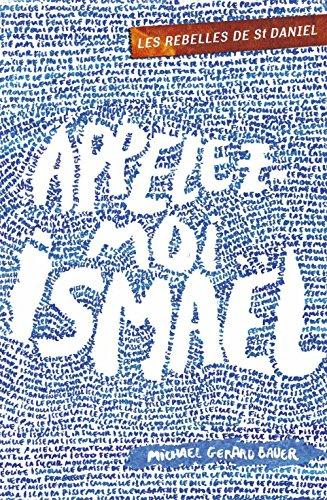 Appelez-moi Ismaël: Les rebelles de Saint Daniel - Volume 1 (ROMANS GRAND FO) (French Edition)