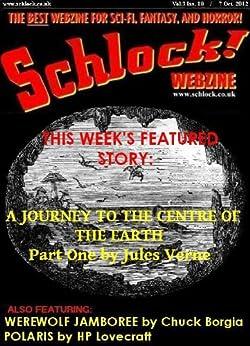 Schlock! Webzine Vol 3 Iss 18 by [Bliss, Rob, Brumley, C Priest, Borgia, Chuck ]