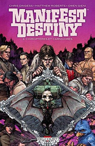 Manifest destiny (3) : Chiroptères et carnivores