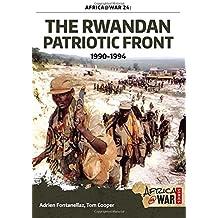 The Rwandan Patriotic Front 1990-1994 (Africa@War, Band 24)