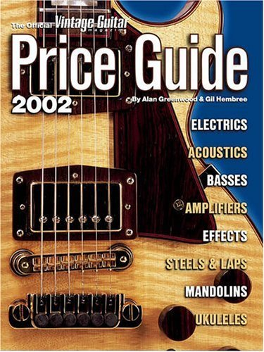 The Official Vintage Guitar Magazine Price Guide: 2002 by Alan Greenwood (2001-11-30)