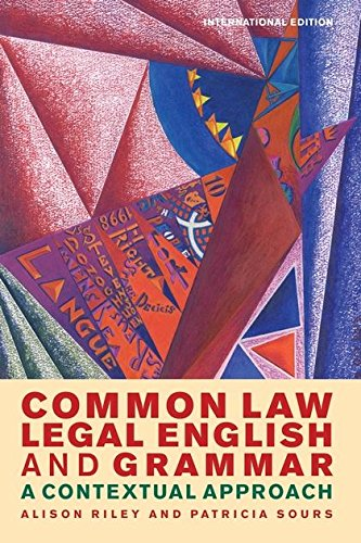 Common Law Legal English and Grammar: A Contextual Approach por Alison Riley
