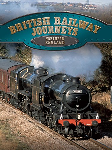 British Railway Journeys: Northern England [OV] -