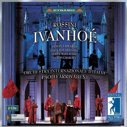 Rossini - Ivanhoé - Orchestra Internazionale d'Italia - Paolo Arrivabeni