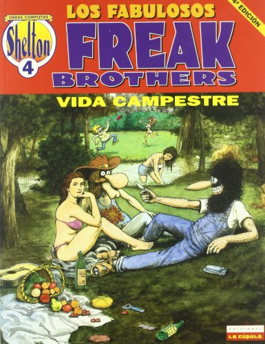 Fabulosos Freak Brothers 4 , Los - Vida Campestre por Gilbert Shelton
